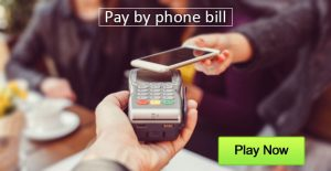 Play Now at this Online Casino Pay by Phone Bill Online